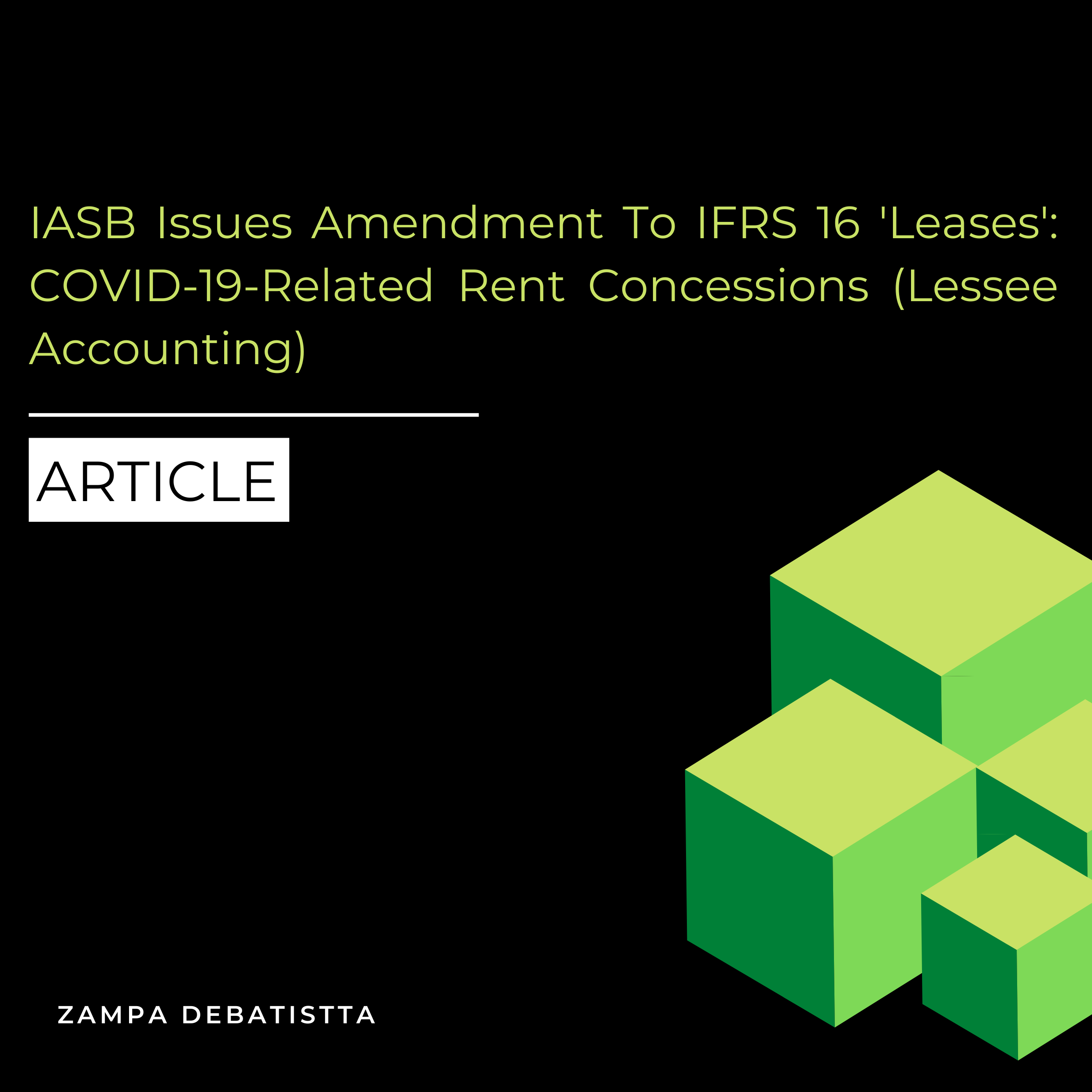 IASB Issues Amendment To IFRS 16 'Leases': COVID-19-Related Rent Concessions (Lessee Accounting)